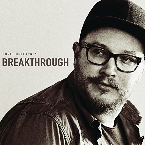 Chris McClarney - Breakthrough (Live) 2018