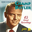 Down Yonder With Champ Butler - 63 Great Recordings [ORIGINAL RECORDINGS REMASTERED] 2CD SET