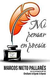 MI PENSAR EN POESÍA. (Spanish Edition)
