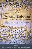 The Law Unbound!, Richard Delgado and Jean Stefancic, 1594512485