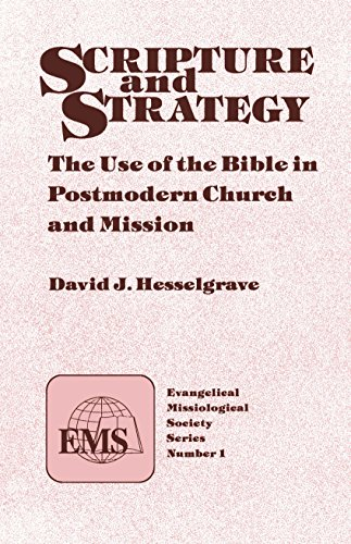 Scripture and Strategy: The Use of the Bible in Postmodern Church and Mission (EMS Book 1)