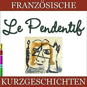 Le Pendentif (Französische Kurzgeschichten für Anfänger) Hörbuch