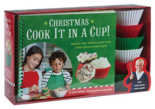 Christmas Cook It in a Cup!: Meals and Treats Kids Can Cook in Silicone Cups by Julia Myall