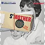 S'Mother: The Story of a Man, His Mom, and the Thousands of Altogether Insane Letters She's Mailed Him | Adam Chester