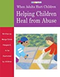When Adults Hurt Children, Marge Eaton Heegaard, 1577491521