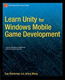 Learn Unity for Windows Mobile Game Development, Blackman, Sue and Wang, Jenny, 1430267585