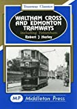 Waltham Cross and Edmonton Tramways (Tramways Classics) by Robert J. Harley front cover