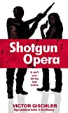 Front cover for the book Shotgun Opera by Victor Gischler