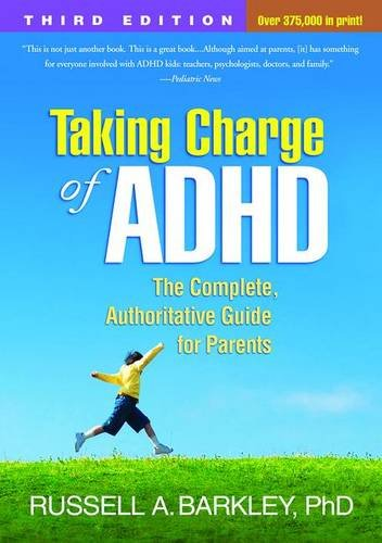 Taking Charge of ADHD, The Complete, Authoritative Guide for Parents