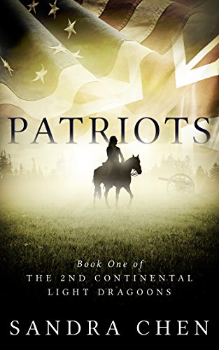 Patriots: Book One of the 2nd Continental Light Dragoons by [Chen, Sandra]