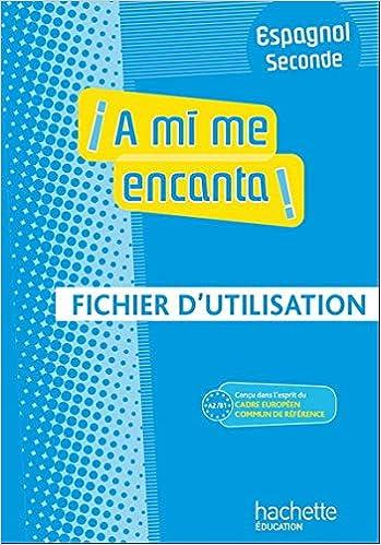 A Mi Me Encanta Espagnol Seconde A2 B1 Livre Du