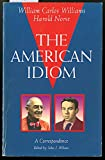 The American Idiom : A Correspondence, Norse, Harold, 094437879X