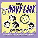The Navy Lark Volume 29: Helen, the New Wren: Four Episodes of the Classic BBC Radio Comedy Radio/TV Program by Lawrie Wyman Narrated by Jon Pertwee, Leslie Phillips, Stephen Murray,  Full Cast