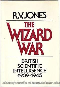 Wizard War: British Scientific Intelligence, 1939-1945