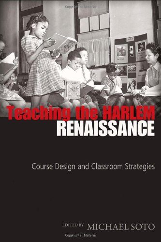 Teaching the Harlem Renaissance: Course Design and Classroom Strategies (African-American Literature and Culture)