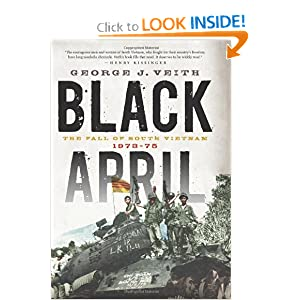 Black April: The Fall of South Vietnam, 1973-75 George J Veith
