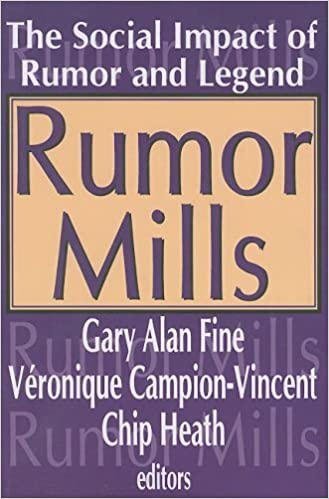 Book Rumor Mills: The Social Impact of Rumor and Legend (Social Problems and Social Issues) June 1, 2005