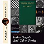 Father Sergius And Other Stories   Leo Tolstoy