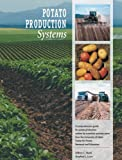 Potato Production Systems, Jeffrey C. Stark, Stephen L. Love, 1588030016
