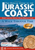 The Official Guide to the Jurassic Coast: Dorset and East Devon's World Heritage Coast