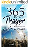 Prayer: 365 Days of Prayer for Christian that Bring Calm & Peace (Christian Prayer Book 1)