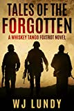 Tales of the Forgotten: A Whiskey Tango Foxtrot Novel: Book 2
