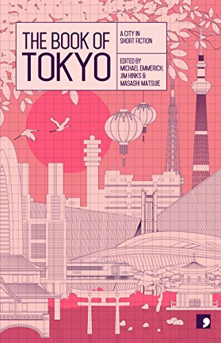 - The Book of Tokyo: A City In Short Fiction (Reading the City)