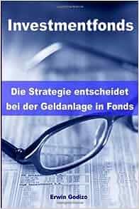 Investmentfonds - Die Strategie entscheidet bei der