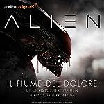 Alien: Il fiume del dolore (Serie completa) | Christopher Golden,Dirk Maggs