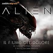 Alien: Il fiume del dolore (Serie completa) | Christopher Golden, Dirk Maggs