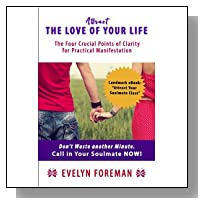 Attract the Love of Your Life: The Four Crucial Points of Clarity for Practical Manifestation