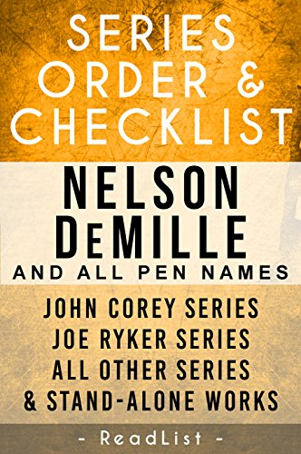 Nelson DeMille Series Order & Checklist: John Corey Series, Joe Ryker Series, John Sutter Series, Paul Brenner Series, Plus All Other Books, Novels, and Short Stories (Series List Book 18)