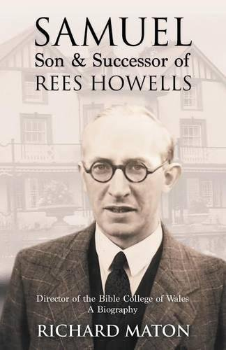 Samuel, Son and Successor of Rees Howells: Director of the Bible College of Wales - A Biography (Congo Diary)