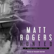Hunted: A Jason King Thriller, Book 6 | Matt Rogers