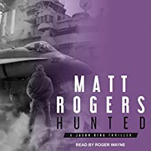 Hunted: A Jason King Thriller, Book 6 Audiobook by Matt Rogers Narrated by Roger Wayne