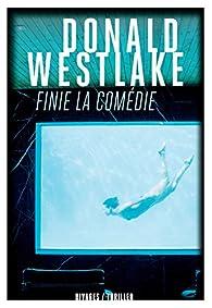 Finie la comédie par Donald E. Westlake
