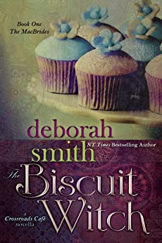 The Biscuit Witch (The MacBrides series Book 1) by [Smith, Deborah]