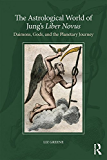 The Astrological World of Jung's 'Liber Novus': Daimons, Gods, and the Planetary Journey