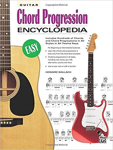 Guitar Chord Progression Encyclopedia: Includes Hundreds of Chords ...