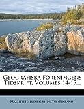Geografiska Föreningens Tidskrift, Maantieteellinen Yhdistys (Finland), 1279021659