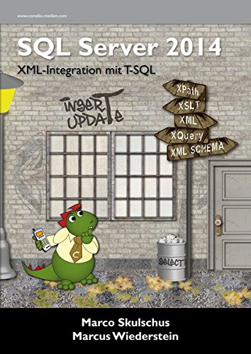 MS SQL Server 2014 - XML-Integration mit T-SQL Taschenbuch – 3. August 2015 Marco Skulschus Marcus Wiederstein Comelio Medien 3939701971