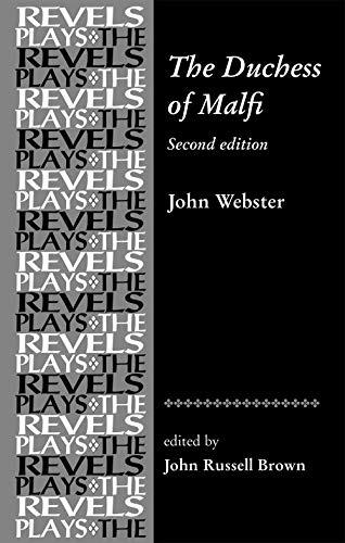The Duchess of Malfi (Revels Plays)