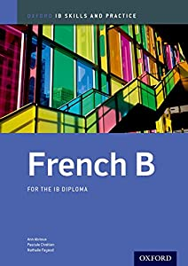 IB French B: Skills and Practice: Oxford IB Diploma Program