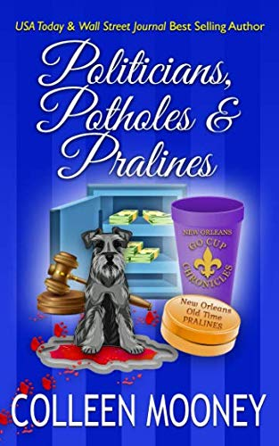 Politicians, Potholes and Pralines (The New Orleans Go Cup ()