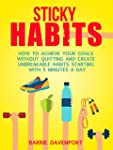 Sticky Habits: How to Achieve Your Go...