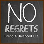 No Regrets: Living a Balanced Life   Rick McDaniel