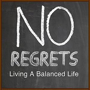 No Regrets: Living a Balanced Life Speech