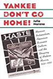 Yankee Don't Go Home!, Julio Moreno, 0807854786