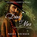 Deeds of Men: Onyx Court, Book 1.5 Audiobook by Marie Brennan Narrated by Alex Bloch