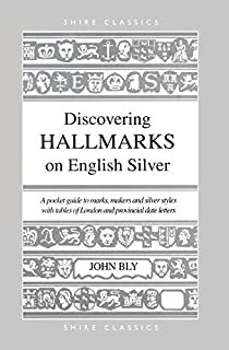 English Silver Hall-Marks: Including the Marks of Origin on Scottish